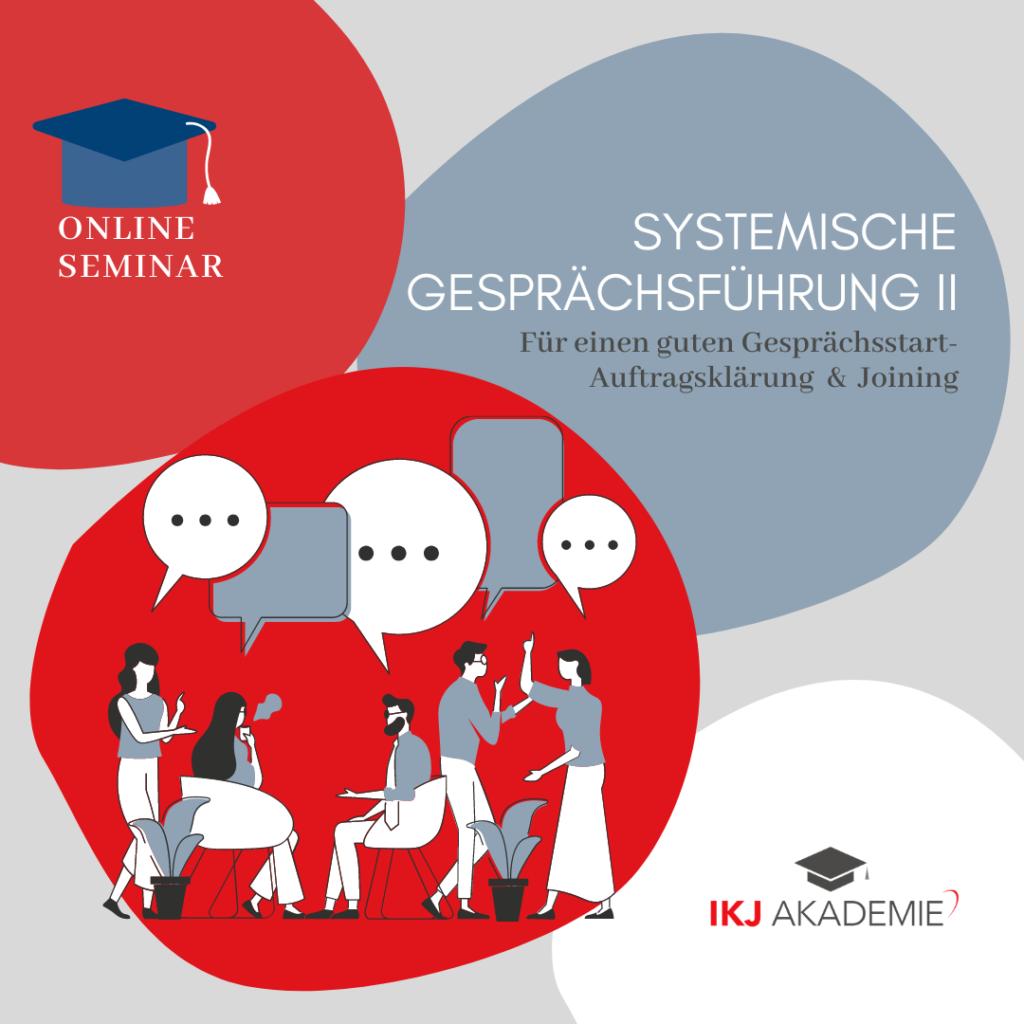 Systemische Gesprächsführung II – Für einen guten Gesprächsstart: Auftragsklärung & Joining